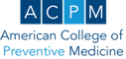 American College of Preventive Medicine (ACPM)